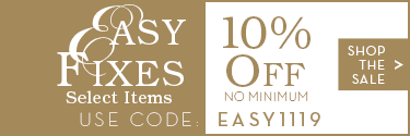 10% Off Select Easy Fix Items with code EASY1119