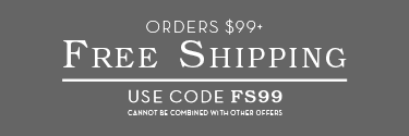 Free Shipping on $99 Orders with code FS99
