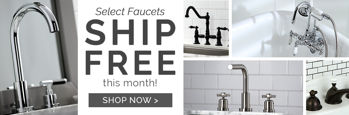 Free Shipping on Select Faucets!