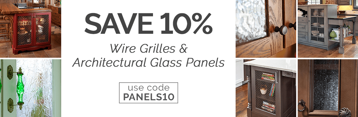 10% Off Select Wire Grilles and Glass Panels with code PANELS10