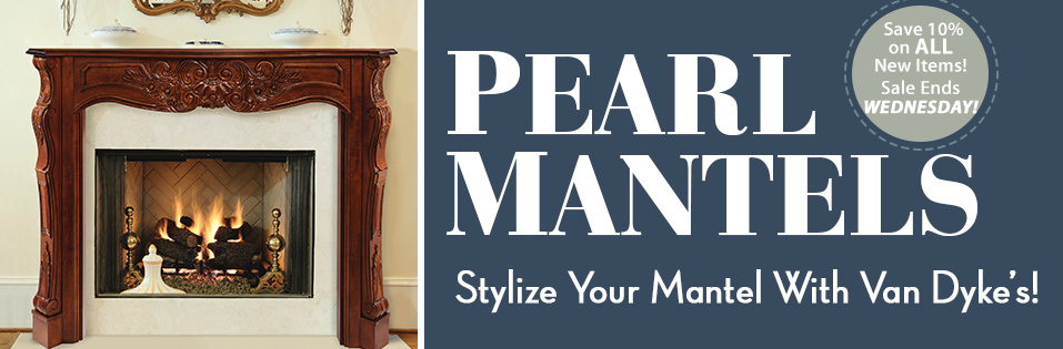 New Pearl Mantels!